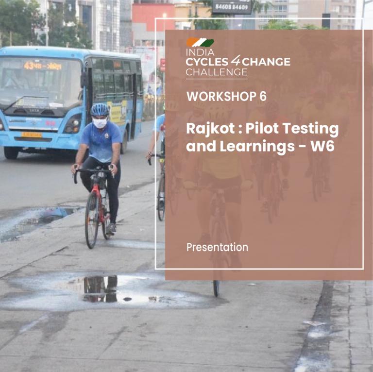 Rajkot : Pilot testing and learnings – W6