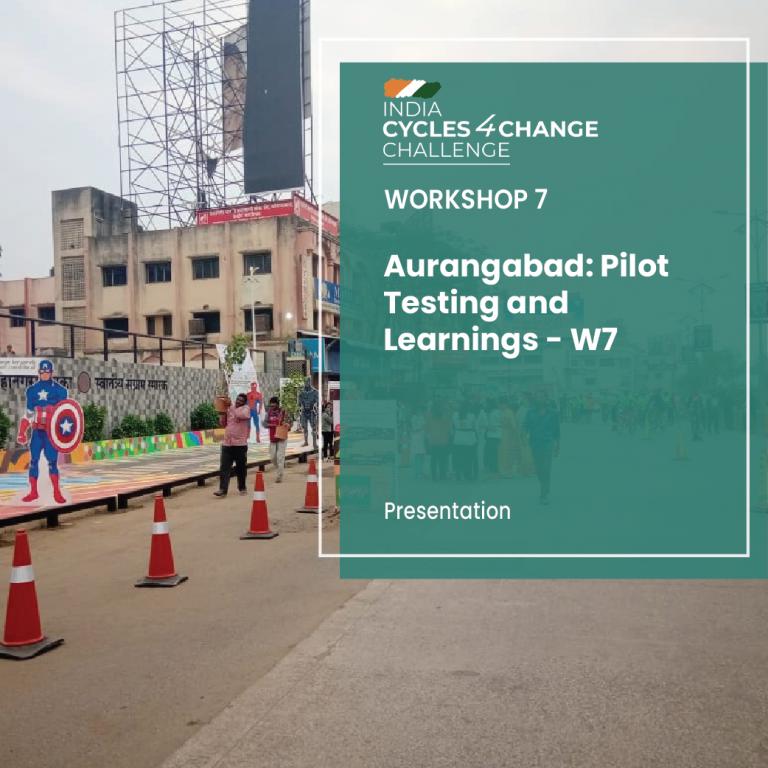 Aurangabad: Pilot testing and learnings – W7